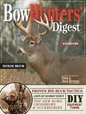 Bowhunters' Digest by Meitin *Accuracy Secrets / DIY Equipment Tuning / New Gear