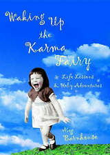 New Waking Up the Karma Fairy: Life Lessons and Other Holy Adventures