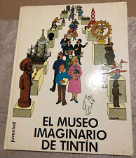 Herge EL MUSEO IMAGINARIO DE TINTIN 1982 Casterman Juventud Spanish Version Book