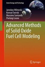 Advanced Methods of Solid Oxide Fuel Cell Modeling by Pierluigi Leone,...