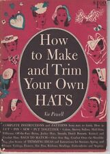 1944 - How to Make and Trim Your Own Hats by Vee Powell - Millinery Hat Making