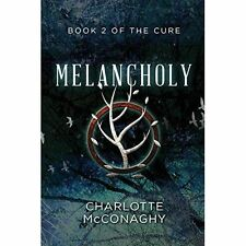 Melancholy: Book Two of the Cure (Omnibus Edition) by Charlotte McConaghy...