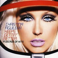 Keeps Gettin' Better-A Decade Of Hits - Christina Aguilera (2008, CD NEUF)