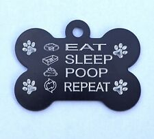 FUNNY PERSONALISED DOG TAG EAT SLEEP POOP REPEAT 38MM BONE TAG WITH YOUR DETAILS