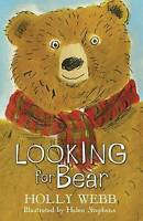 Holly Webb, Looking for Bear (Holly Webb Animal Stories), Very Good Book