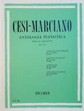 CESI-MARCIANO - Antologia pianistica per pianoforte fascicolo 7 - ed Ricordi