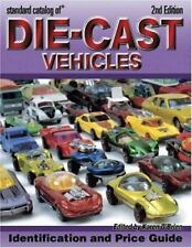 Standard Catalog Of Die-Cast Vehicles ID Values Price Guide Revised 2nd Edition