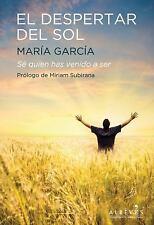 El despertar del sol: Sé quien has venido a ser (Spanish Edition)-ExLibrary