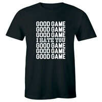 Good Game I Hate You Good Game Funny Sarcastic Gamer Men's T-shirt Gift Tee