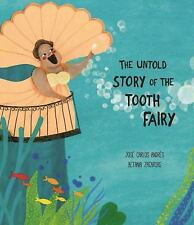 UNTOLD STORY OF THE TOOTH FAIRY NEW HARDCOVER BOOK