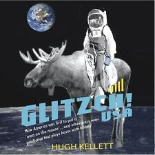 Glitzch! USA: How America Was First to Put a 'Man on the Moose' ... and Other Wa