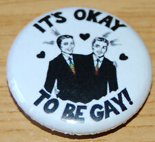 IT'S OK TO BE GAY 25MM BUTTON BADGE LGBT VINTAGE KITSCH