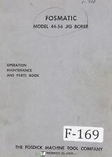 Fosdick Operators Instruct Parts Maint 44 54 Jig Borer Manual