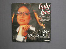 "SG 7"" 45 rpm 1985 NANA MOUSKOURI - ONLY LOVE - L'AMOUR EN HERITAGE"