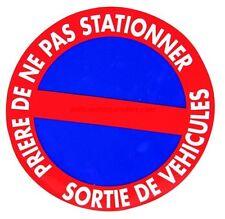 Disque ne pas stationner sortie de véhicules   Panneau signalisation pvc