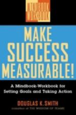 Make Success Measurable!: A Mindbook-Workbook for Setting Goals