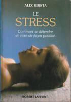 Livre le stress comment se détendre et vivre de façon positive  Alix kirsta book