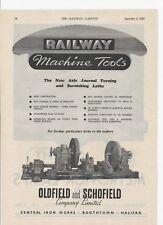 1949 Print advert OLDFIELD & SCHOFIELD RAILWAY MACHINE TOOLS + Metrovick Lamps