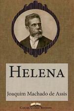 Grandes Clássicos Luso-Brasileiros: Helena by Joaquim Maria Machado de Assis...