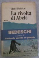 Giulio Bedeschi - LA RIVOLTA DI ABELE - 1972 - 1° Ed. Rizzoli