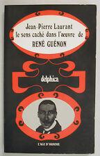 Laurant LE SENS CACHE SELON RENE GUENON 1975 Esoterismo Filosofia