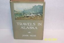 Travels in Alaska John Muir hardcover USA 1915 illustrated, First Trade Edition