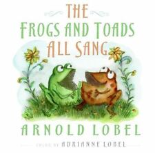 The Frogs and Toads All Sang, Lobel, Arnold, Lobel, Adrianne, Good Book