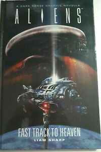Aliens : Fast Track to Heaven by Liam & Sharp~~ DARK HORSE HARDCOVER NEW