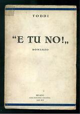 TODDI RIVETTA PIETRO SILVIO E TU NO! ROMANZO CESCHINA 1937 PRIMA EDIZIONE