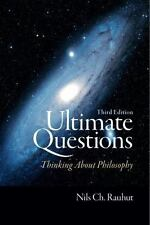 Ultimate Questions : Thinking about Philosophy by Nils Ch Rauhut (2010,...