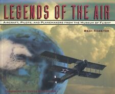 LEGENDS OF THE AIR: AIRCRAFT, PILOTS, AND PLANE, MAKERS FROM THE MUSEUM OF FLIGH