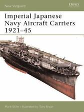 Imperial Japanese Navy Aircraft Carriers 1921-45 (Paperback or Softback)