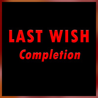 Last Wish Full Completion - PC/CROSS SAVE
