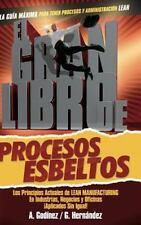 El Gran Libro de Los Procesos Esbeltos by Msc Gustavo Rogelio Hernandez...