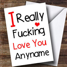 I Really Love You Funny Personalised Valentines Card