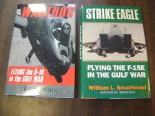 Warthog : Flying the A-10 in the Gulf War by William L. Smallwood W/Strike Eagle