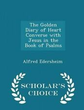 The Golden Diary Heart Converse Jesus in Book Psal by Edersheim Alfred
