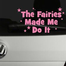 The Fairies Made Me Do It | Girls Car Sticker Decal Pink Girly Vehicle | C10