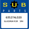 63527AL020 Subaru Glassrun r dr srh 63527AL020, New Genuine OEM Part