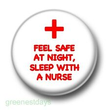 Feel Safe At Night Sleep With A Nurse 1 Inch / 25mm Pin Button Badge Naughty Fun