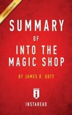 Summary of Into the Magic Shop: By James R. Doty Includes Analysis (Paperback or