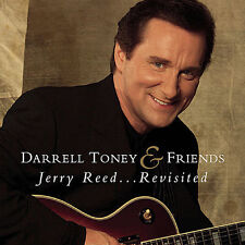 Jerry Reed-Revisited - Darrell & Friends Toney (2006, CD NEUF)