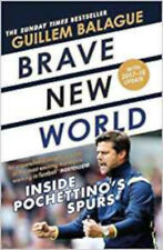 Brave World Inside Pochettino's Spurs by Guillem Balague 9781409157731