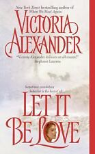 Let It Be Love, Victoria Alexander, Good Book