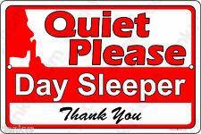 "Quiet Please Day Sleeper on a 12""x8"" Aluminum Sign - Made in USA - UV Protected"