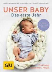 Unser Baby. Das erste Jahr Ernährung - Gesundheit - Pflege Cramm (u. a.) Buch