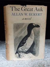 The Great Auk: A Novel- Allan W. Eckert, 1963, 1st Edition Dust Jacket