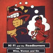 Wine, Women & Sin, Hi-Fi & the Roadburners, New