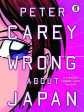 Carey, Peter, Wrong About Japan, Very Good Book
