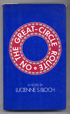 Lucienne S BLOCH / On the Great-Circle Route First Edition 1979